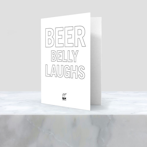 BEER BELLY LAUGHS