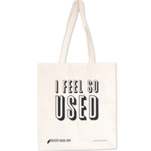 I FEEL SO USED - TOTE BAG