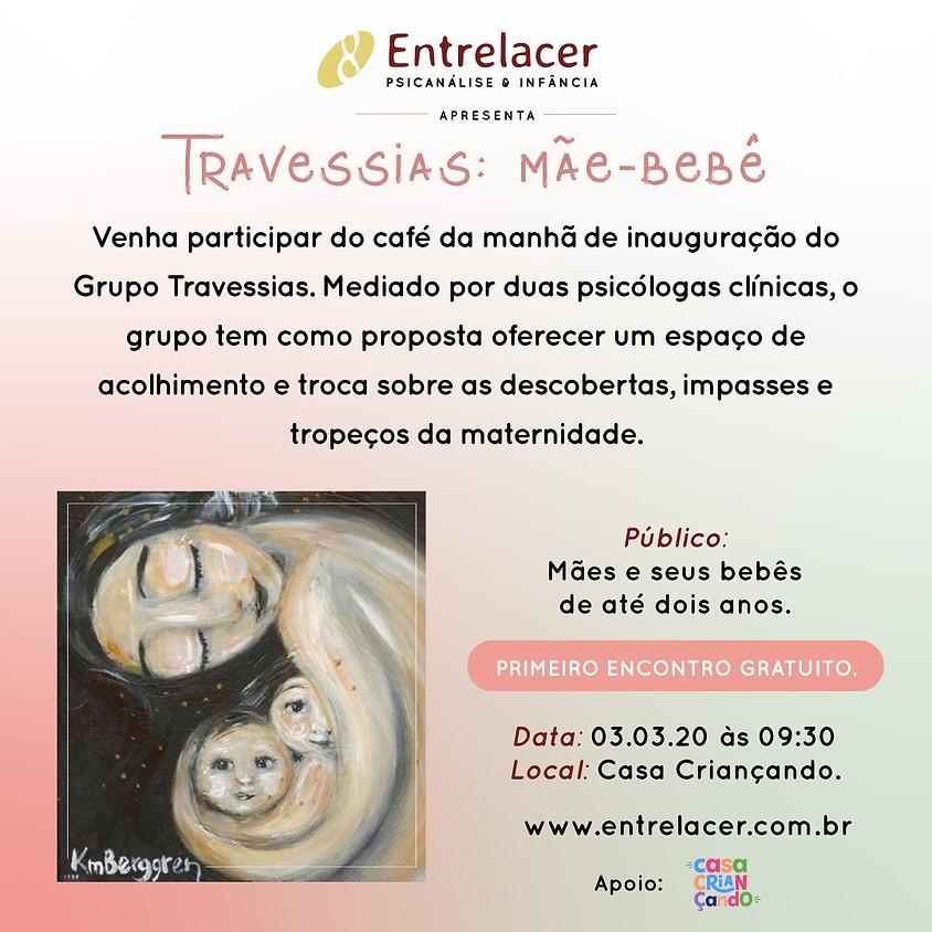 Grupo Travessias: espaço de acolhimento e trocas sobre as descobertas, impasses e tropeços da maternidade.