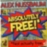 Alex Nussbaum Absolutely Free!*