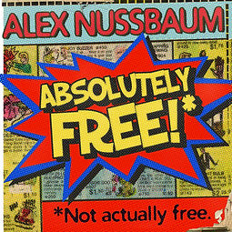 Alex Nussbaum Absolutely Free!*
