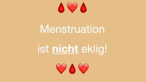 Menstruation ist nicht eklig! Menstruation ist wunderbar!