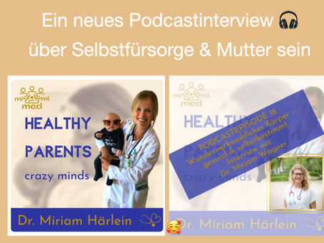 Mein Interview im 💫 HEALTHY PARENTS crazy minds Podcast: Selbstfürsorge & Mutter sein