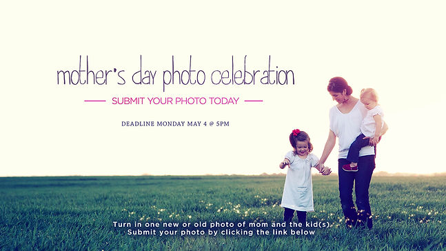 Mother's Day Photo Celebration 16x9.jpg