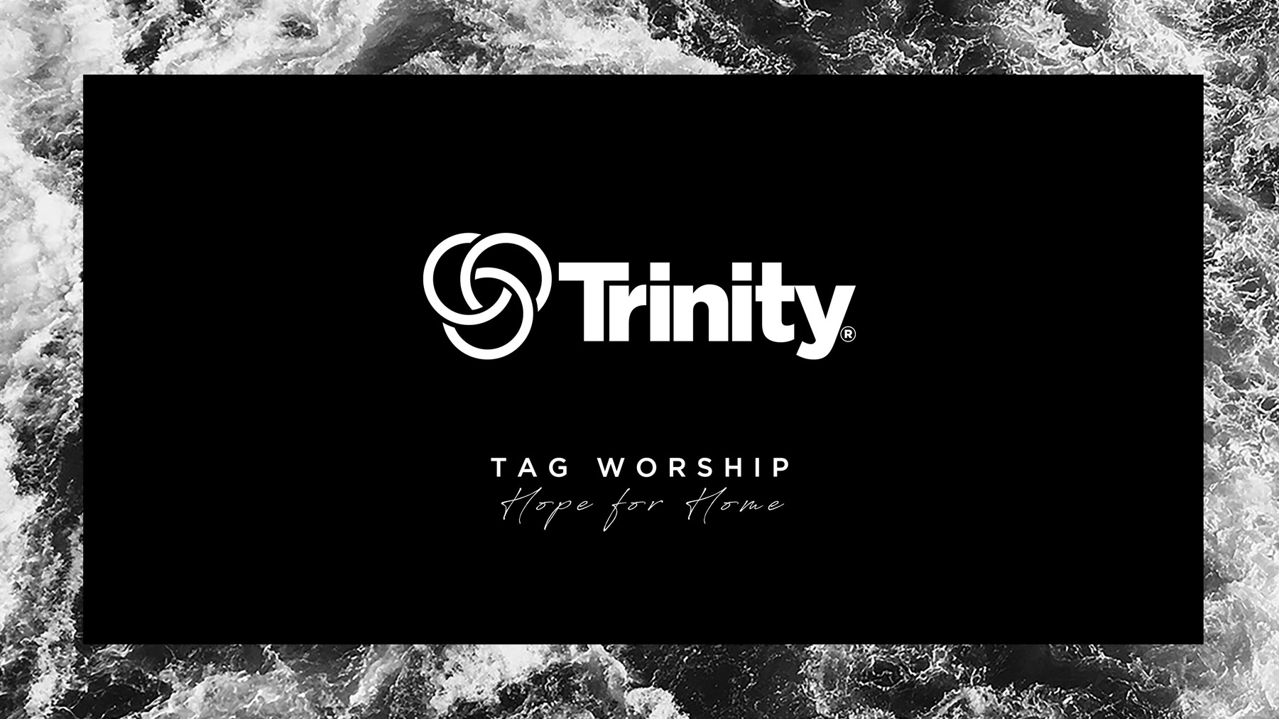 Trinity Worship Hope for Home 16x9.jpg