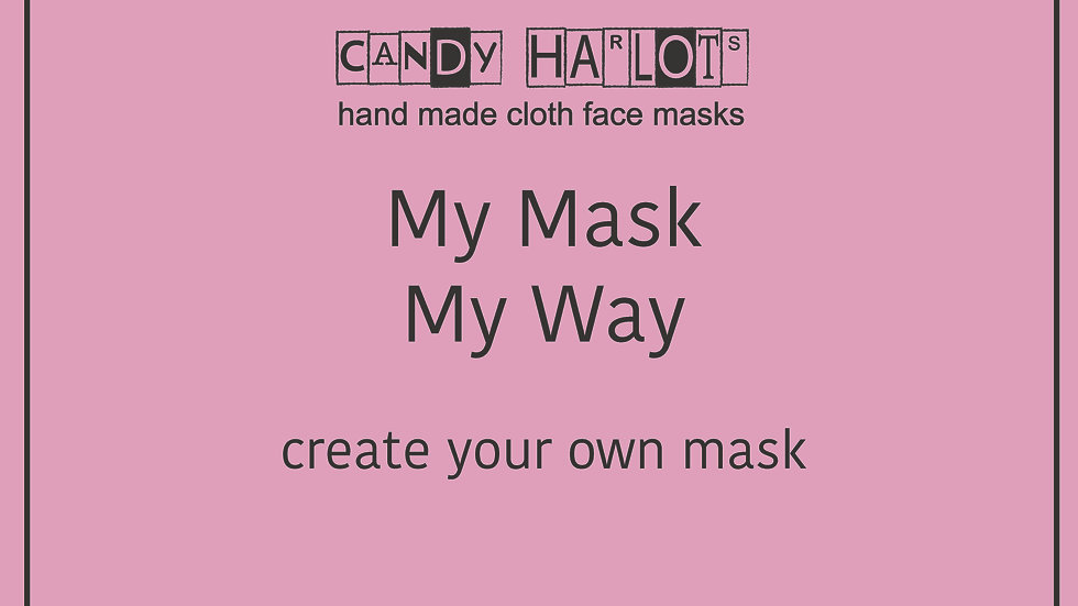 My Mask- Bespoke mask