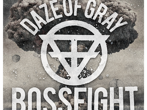 "Announcing Bossfight's Debut Album ""Daze of Gray"""