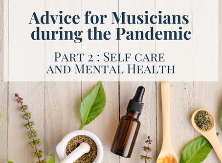 Advice for Musicians during the Pandemic : Part 2, Self care and mental health