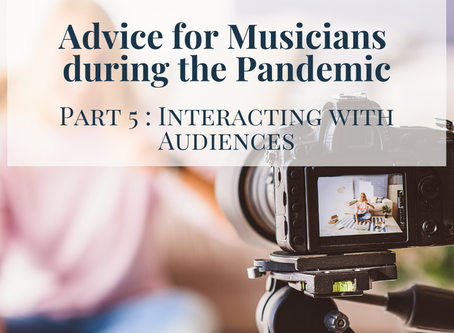 Advice for Musicians during the Pandemic : Part 5, Interacting with Audiences