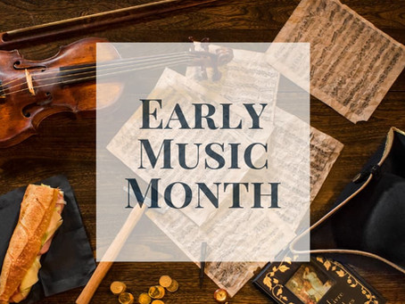 Latitude 45 is celebrating Early Music Month this March
