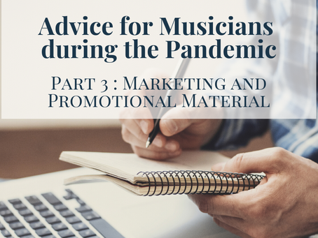 Advice for Musicians during the Pandemic : Part 3, Marketing and Promotional Material