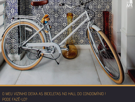 O meu vizinho deixa as bicicletas no hall do condomínio! Pode fazê-lo?