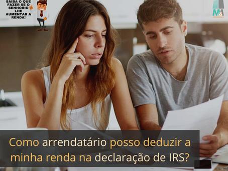 Como arrendatário posso deduzir a minha renda na declaração de IRS?