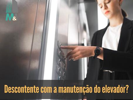 Descontente com a manutenção do elevador?