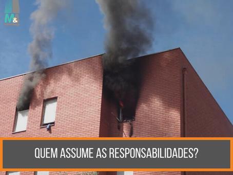 Incêndio? Quem assume as responsabilidades?