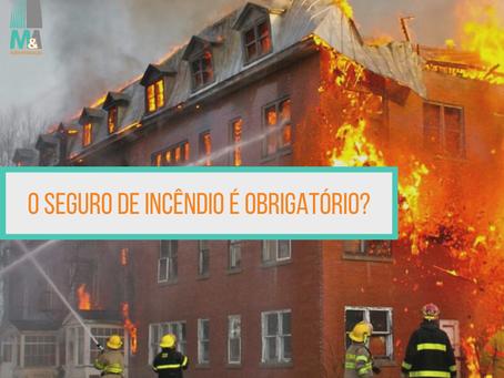 O seguro de incêndio é obrigatório?