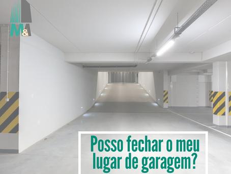 Posso fechar o meu lugar de garagem?