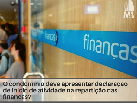 O condomínio deve apresentar declaração de inicio de atividade na repartição das finanças?