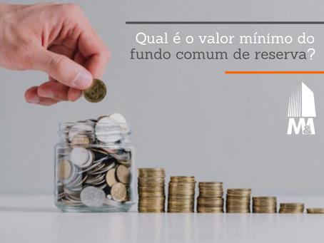 Qual é o valor mínimo do fundo comum de reserva?