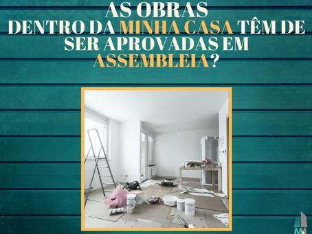 As obras dentro de minha casa têm de ser aprovadas em assembleia?