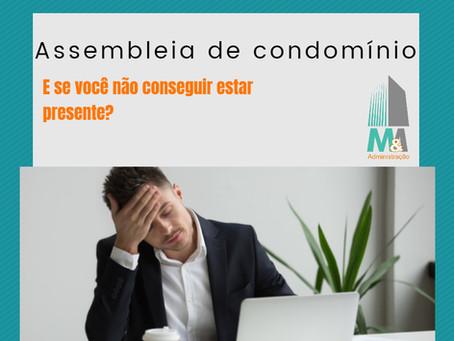 Assembleia de condomínio - E se você não conseguir estar presente?