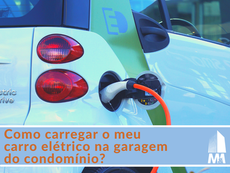 Como carregar o meu carro elétrico na garagem do condomínio?