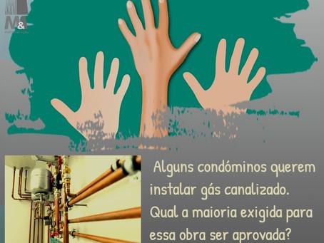 Alguns condóminos querem instalar gás canalizado. Qual a maioria exigida para essa obra?