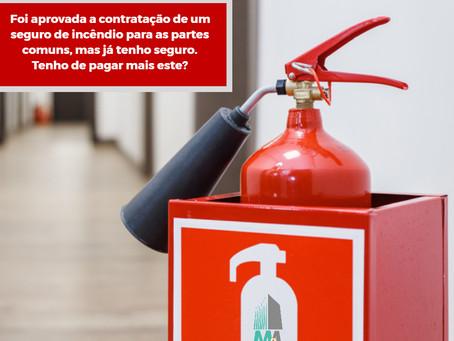 Aprovaram um seguro de incêndio para as partes comuns, mas já tenho seguro. Tenho de pagar também?