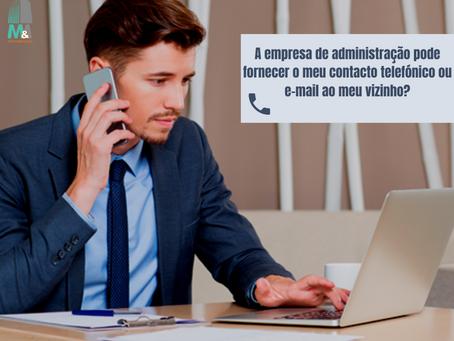 A empresa de Administração pode fornecer o meu contacto telefónico ou e-mail ao meu vizinho?