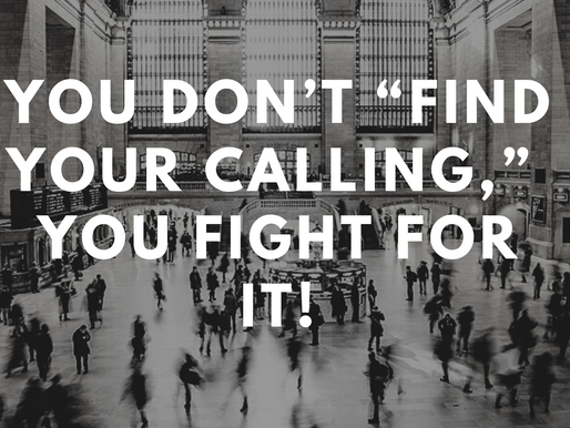 Have You Found Your Calling Yet?