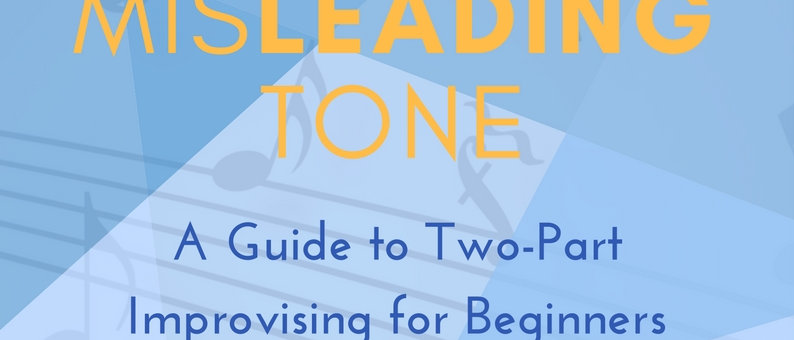 The Misleading Tone: A Guide to Two-part Improvising for Beginners