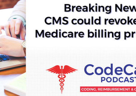 Breaking News on CMS Billing Privileges
