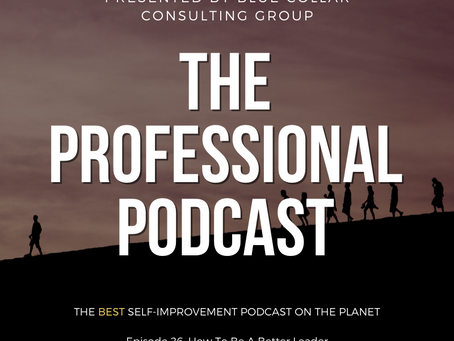 Episode 26: How To Be A Better Leader
