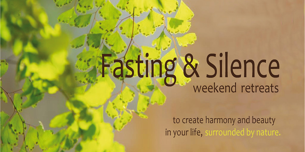 3 days   Fasting & Silence - Weekend Retreat