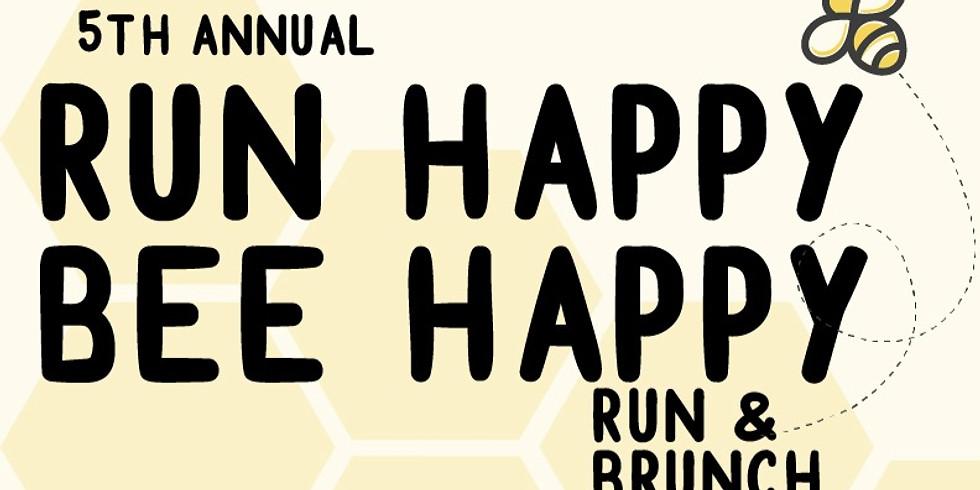 5th Annual Run Happy Bee Happy Run & Brunch