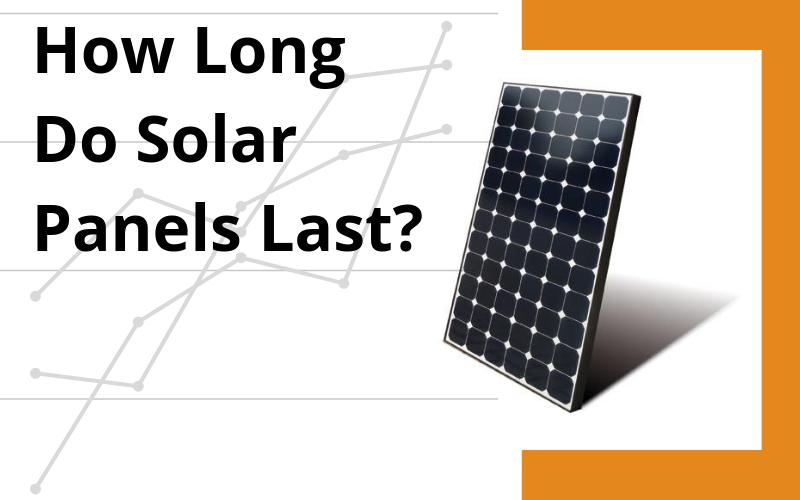 how long do solar panels last header image