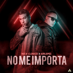 NO ME IMPORTA - NICO CLINICO X SIR LOPEZ