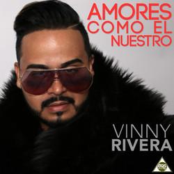 Vinny Rivera Amores como el nuestro 2019