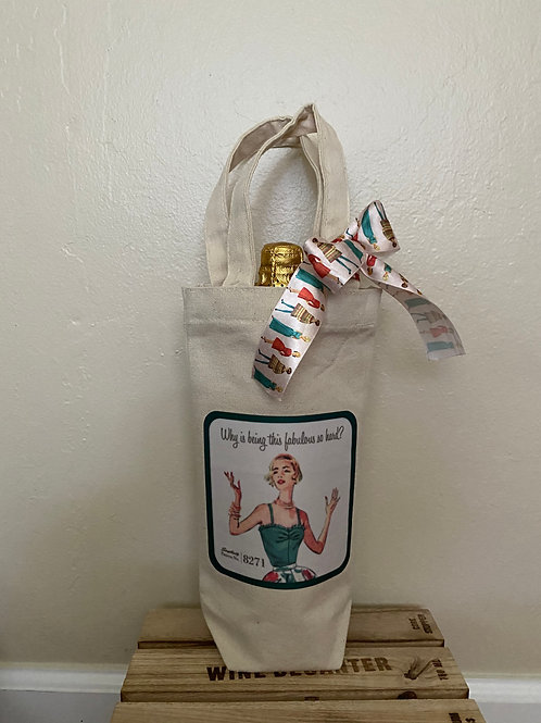 Wine Bag...Why is Being Fabulous Too Hard?