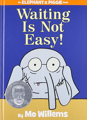 Waiting Is Not Easy! (An Elephant and Piggie Book) Hardcover – Illustrated
