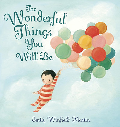 The Wonderful Things You Will Be Hardcover – Picture Book
