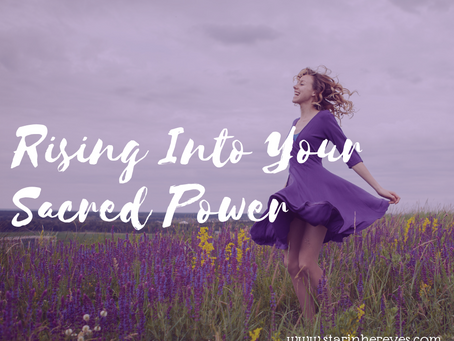 Rising Into Your Sacred Power