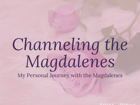 Channeling the Magdalenes