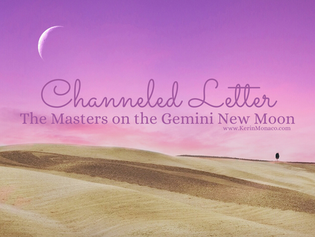 Channeled Letter: The Masters on the Gemini New Moon
