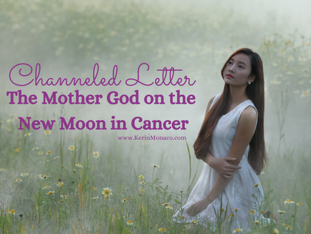 Channeled Letter for the New Moon in Cancer