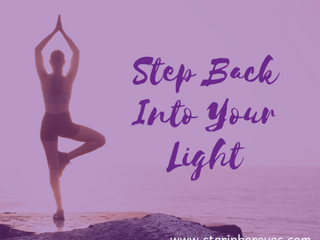 Step Back Into Your Light