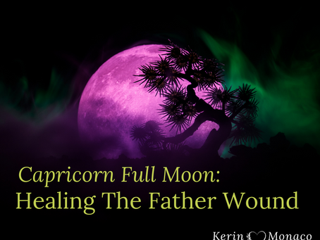 Capricorn Full Moon: Healing the Father Wound