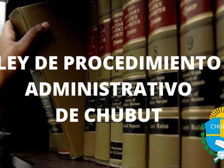 LEY DE PROCEDIMIENTO ADMINISTRATIVO DE CHUBUT