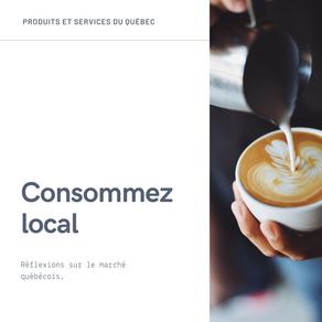 Consommer local au Québec, et à Montréal particulièrement