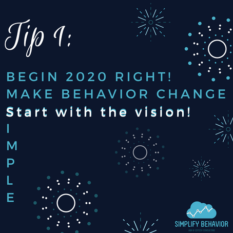 Making Behavior Change S.I.M.P.L.E. TIP 1 - Start With The Vision!
